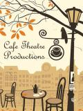Cafe Theatre Productions